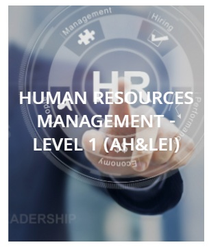 HUMAN RESOURCES MANAGEMENT – LEVEL 1 (AH&LEI)