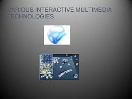 Interactive Multimedia Technologies