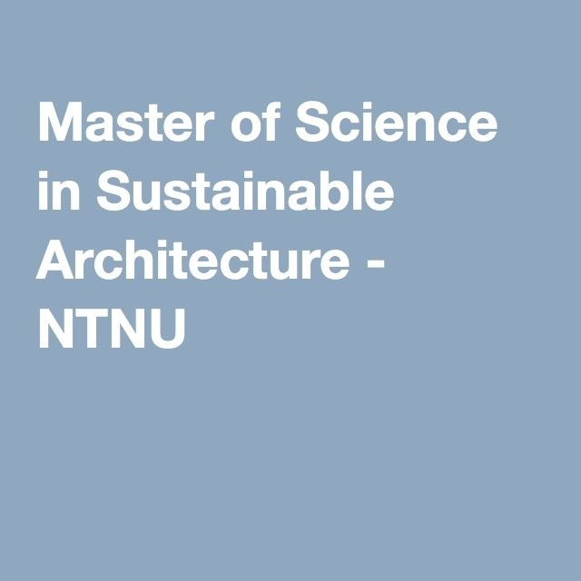 Master of Science in Sustainable Architecture (Project option)